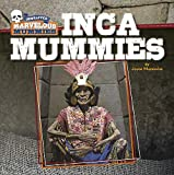 Inca Mummies (Unwrapped: Marvelous Mummies)