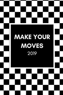 Make Your Moves 2019: Chess and Checkers Players  Week To View Daily Diary For People Who Love Playing The Games (12 Months Calendar Planner And Agenda Scheduler For The New Year)