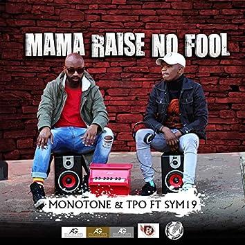 Mama Raise No Fool (feat. Sym19)
