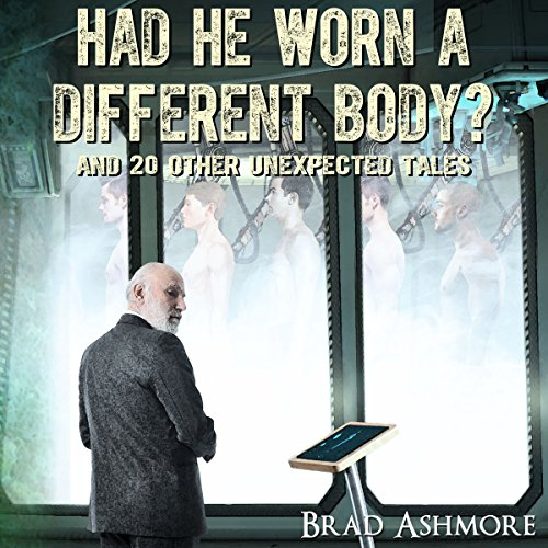 Had He Worn a Different Body? audiobook cover art