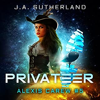 Privateer     Alexis Carew, Book 5              By:                                                                                                                                 J. A. Sutherland                               Narrated by:                                                                                                                                 Elizabeth Klett                      Length: 12 hrs and 55 mins     203 ratings     Overall 4.6