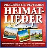 Die schönsten deutschen Heimatlieder (u.a. mit Ein Jäger aus Kurpfalz; Am Brunnen vor dem Tore; Mein Vater war ein Wandersmann ...)