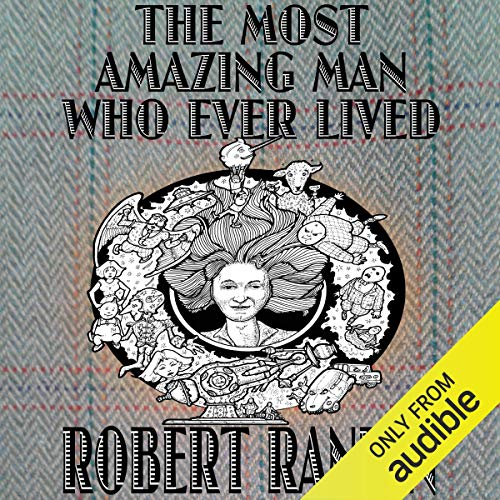 The Most Amazing Man Who Ever Lived cover art