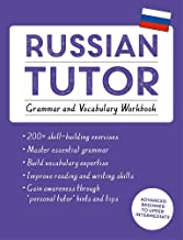 Russian Tutor: Grammar and Vocabulary Workbook (Learn Russian with Teach Yourself): Advanced beginner to upper intermediate course (Language Tutors)
