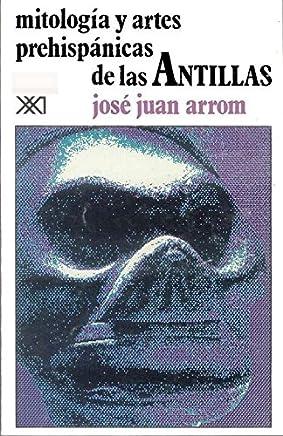 Mitología y artes prehispánicas de las Antillas