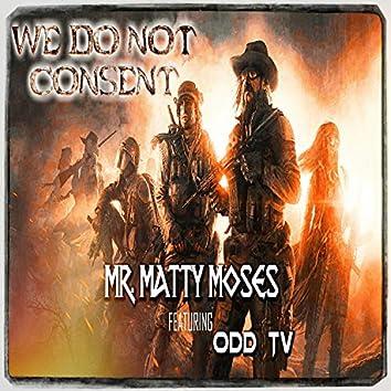 We Do Not Consent (feat. O.D.D TV)