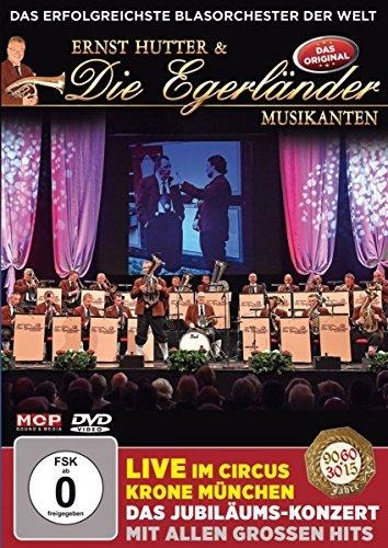 Ernst Hutter & die Egerländer Musikanten - Live im Circus Krone München - Das Jubiläumskonzert mit allen großen Hits