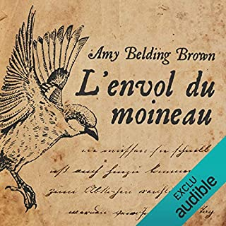 L'envol du moineau                   De :                                                                                                                                 Amy Belding Brown                               Lu par :                                                                                                                                 Ludmila Ruoso                      Durée : 13 h et 13 min     1 notation     Global 5,0
