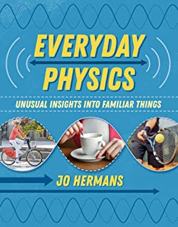 Everyday Physics: Unusual Insights into Familiar Things