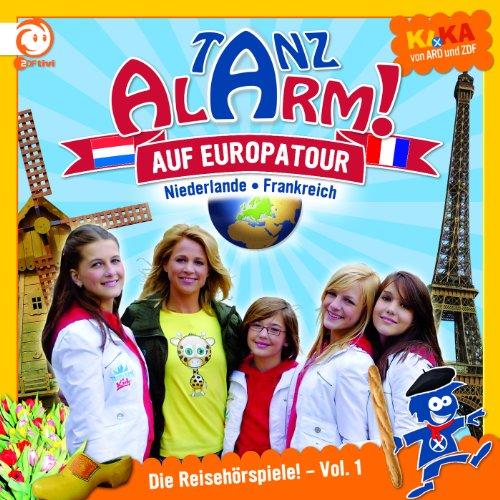 KI.KA Tanzalarm In Europa: Die Reisehörspiele Vol. 1 - Frankreich & Die Niederlande
