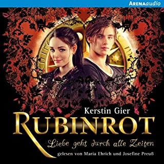Rubinrot     Liebe geht durch alle Zeiten 1              Autor:                                                                                                                                 Kerstin Gier                               Sprecher:                                                                                                                                 Josefine Preuß,                                                                                        Maria Ehrich                      Spieldauer: 8 Std. und 9 Min.     1.684 Bewertungen     Gesamt 4,7