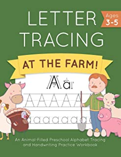 Letter Tracing at the Farm!: An Animal-Filled Preschool Alphabet Tracing and Handwriting Practice Workbook (Letter Tracing...