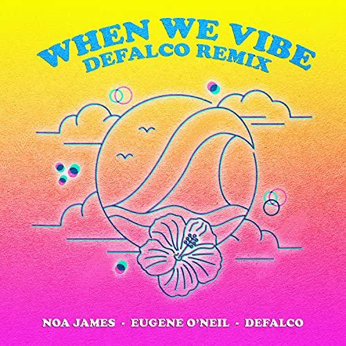 When We Vibe (feat. Eugene O'neil) (DeFalco Remix)