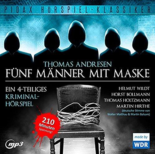 Fünf Männer mit Maske / Spannendes 4-teiliges Kriminalhörspiel von Thomas Andresen mit Starbesetzung (Pidax Hörspiel-Klassiker)