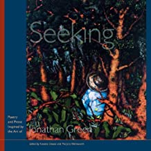Seeking: Poetry and Prose Inspired by the Art of Jonathan Green (Palmetto Poetry Series)