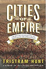 Cities of Empire: The British Colonies and the Creation of the Urban World Relié