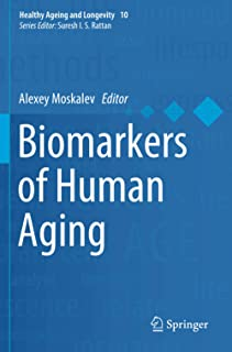 Biomarkers of Human Aging (Healthy Ageing and Longevity)