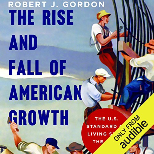 The Rise and Fall of American Growth audiobook cover art