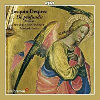 Josquin Desprez: De Profundis- Psalm Settings- Motets by Manfred Cordes (2012-10-30)