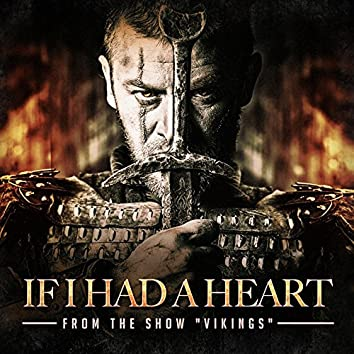 """If I Had a Heart (From the Show """"Vikings"""")"""