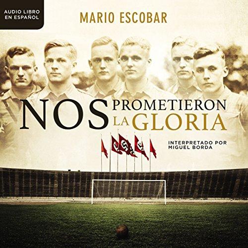 Nos prometieron la gloria [They Promised Us the Glory] audiobook cover art