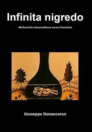 Infinita nigredo: Alchemiche trascendenze verso lassoluto