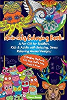 Animals Coloring Book: A Fun Gift for Toddlers, Kids & Adults with Relaxing, Stress Relieving Animal Designs; Butterflies, Elephants, Cats, Dogs, Sloths, Owls, Horses & More (Hobby Photo Illustrator Therapy)