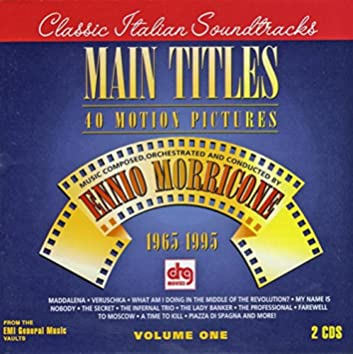 Morricone, Ennio - Main Titles - Music By Ennio Morricone For 40 Motion Pictures