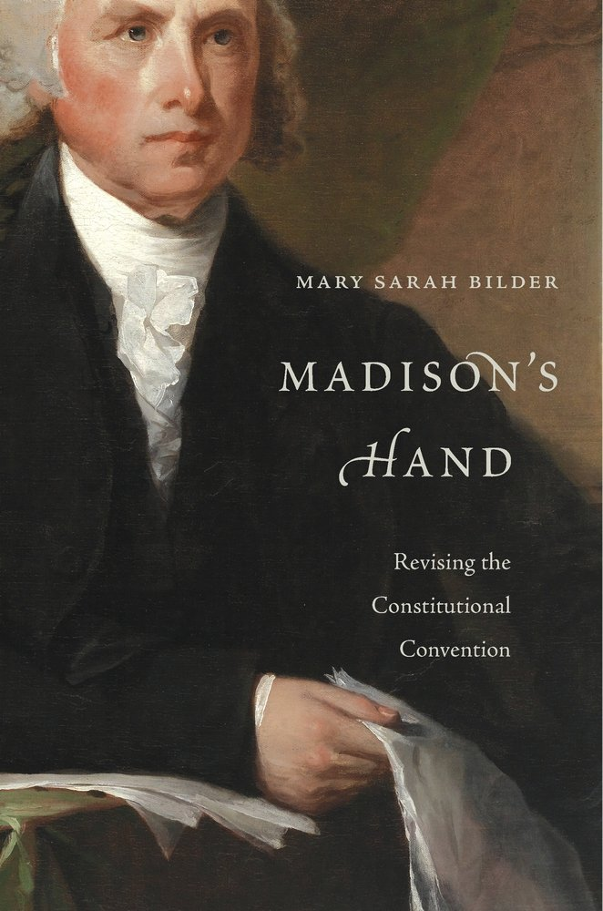 Download Madison's Hand: Revising The Constitutional Convention 