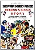 Soprassediamo! Franco & Ciccio story. Il cinema comico-parodistico di Franco Franchi e Ciccio Ingrassia. Ediz. illustrata (La cineteca di Caino)