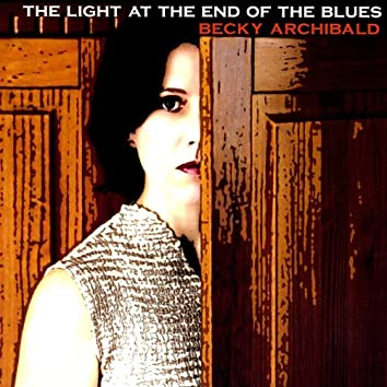 The Light At the End of the Blues