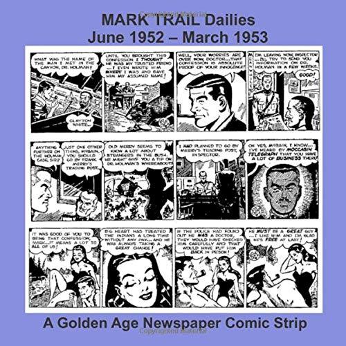 MARK TRAIL Dailies -- June 1952 – March 1953 -- A Golden...