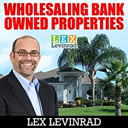 Wholesaling Bank Owned Properties: Learn How To Wholesale And Flip Houses