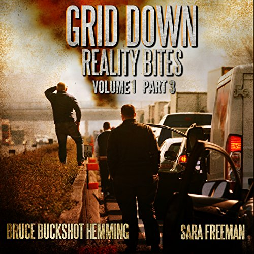 Grid Down Reality Bites: Volume 1, Part 3 audiobook cover art