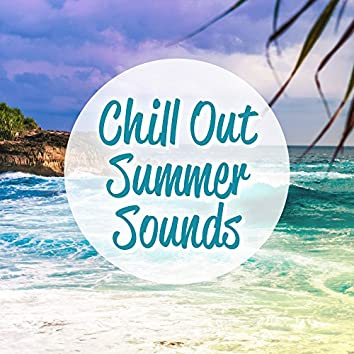 Chill Out Summer Sounds – Easy Listening, Summer Relaxation, Holiday Music, Stress Free