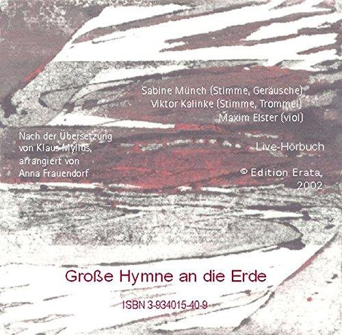 Große Hymne an die Erde. Verse der altindischen Atharvasamitha als Hörbuch, gesprochen von Sabine Münch und Viktor Kalinke begleitet von Maxim Elster (viol)