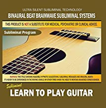 Learn to Play Guitar by Binaural Beat Brainwave Subliminal Systems