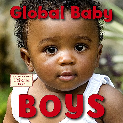 Global Baby Boys (Global Fund for Children Books)
