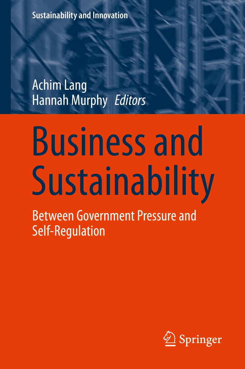 Business and Sustainability: Between Government Pressure and Self-Regulation (Sustainability and Innovation)
