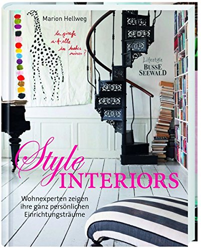 Style Interiors: Wohnexperten zeigen ihre ganz persönlichen Einrichtungsträume