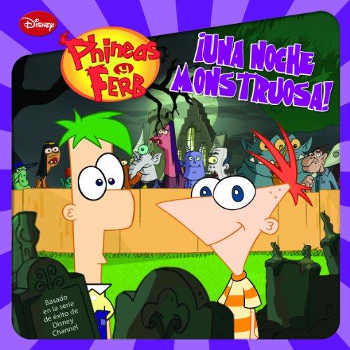 Phineas & Ferb. ¡Una noche monstruosa!: Cuentos de Phineas y Ferb
