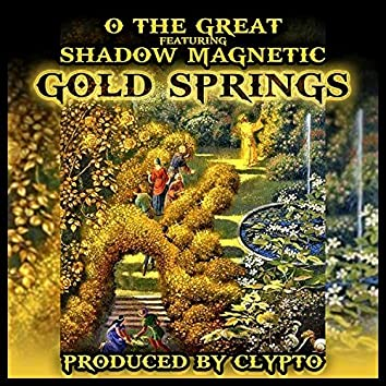 Gold Springs (feat. Shadow Magnetic)