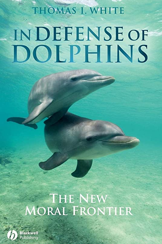 浮く遮るアラバマIn Defense of Dolphins: The New Moral Frontier (Blackwell Public Philosophy Series)