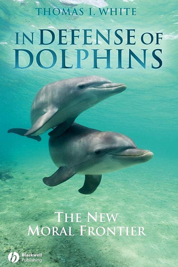 盗賊地域仲人In Defense of Dolphins: The New Moral Frontier (Blackwell Public Philosophy Series)
