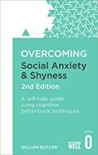 Best overcoming social anxiety and shyness gillian butler Reviews