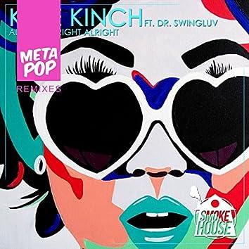 Alright Alright Alright : MetaPop Remixes