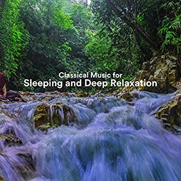 Classical Music for Sleeping and Deep Relaxation