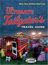 The Ultimate Tailgater's Travel Guide: More Than 20 Great Road Trips by Stephen Linn (2006-08-13)