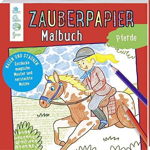 Zauberpapier Malbuch Pferde: Malen und Staunen. Entdecke magische Muster und versteckte Motive
