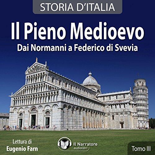 Il Pieno Medievo: Dai Normanni a Federico di Svevia (Storia d'Italia 19-27)  Audiolibri